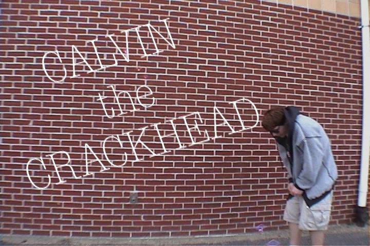 Calvin the Crackhead