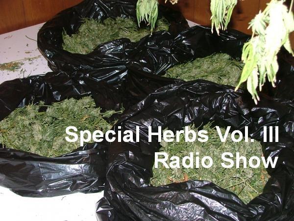 Special Herbs Vol. III Radio Show