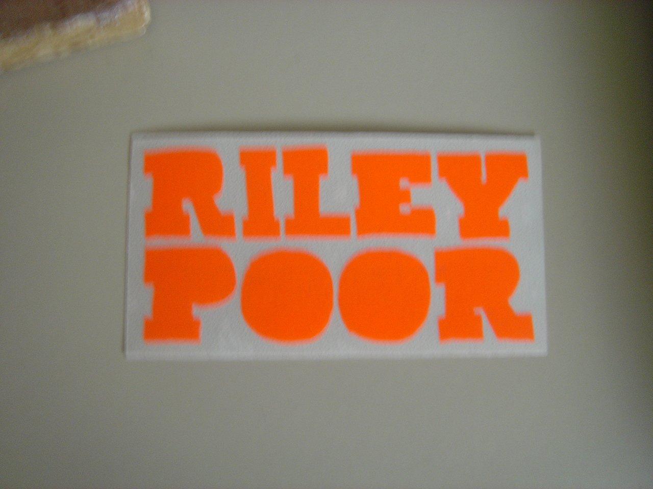 Riley Poor Sticker
