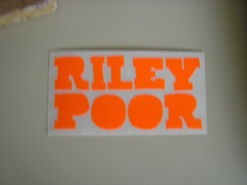 Riley Poor Sticker