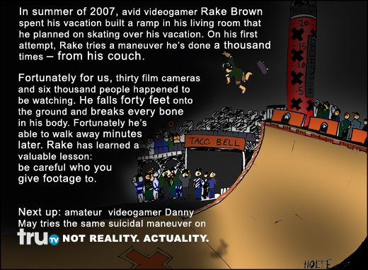 Tru TV: Not reality. Actuality