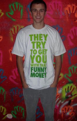 Funny money t-shirt!