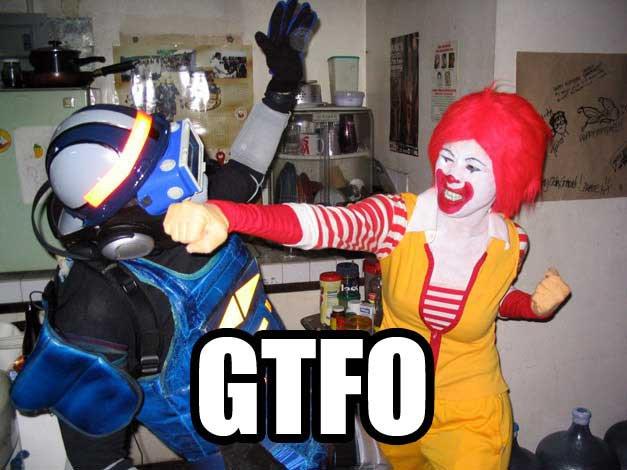 GTFO McDonalds Ronald McDonald