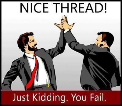 Nice thread, just kidding you fail