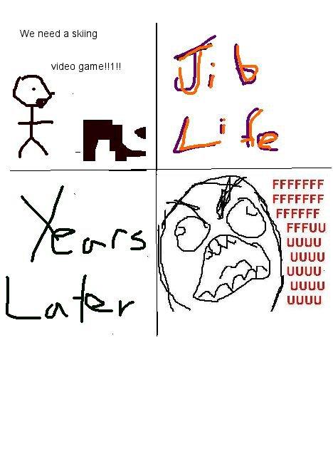 FUUUUU jib life edition