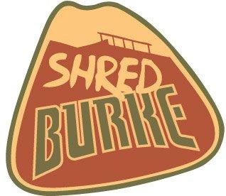 Shred Burke
