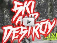Ski and destory
