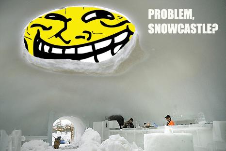 Problem, snowcastle?