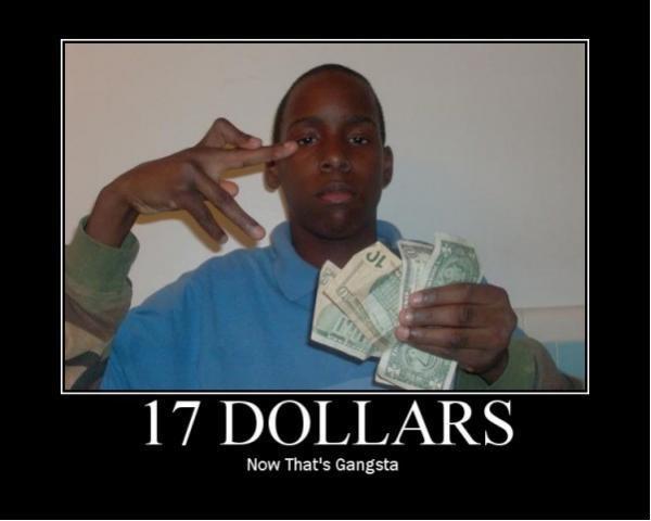 17 dollars, now that's gangsta