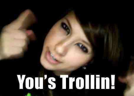 You Trollin