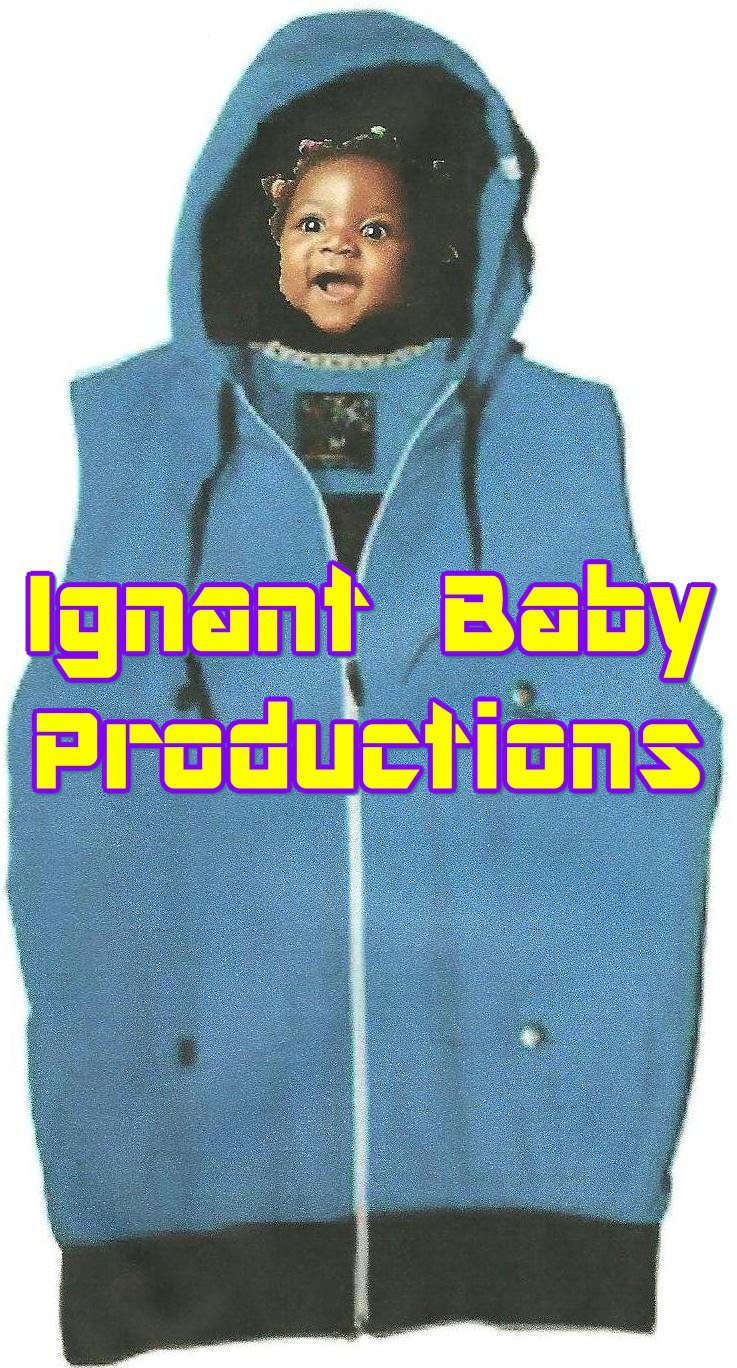 Ignant baby productions.