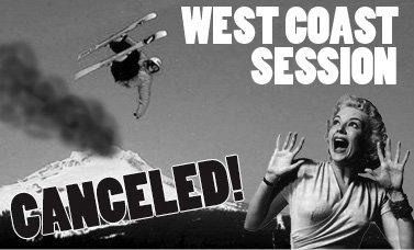 West Coast Session Canceled