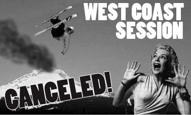 West Coast Session Canceled