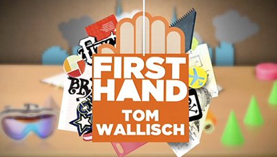 Tom Wallisch's Firsthand