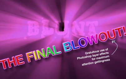 Blunt: The Final Blowout!