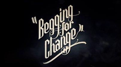 Begging For Change Trailer