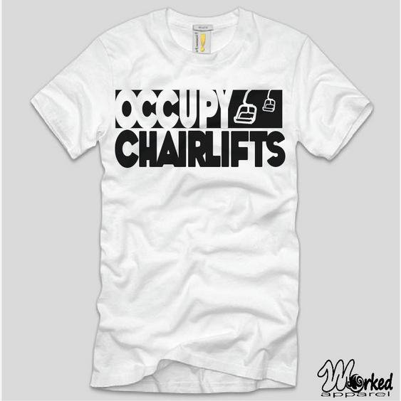 Occupy Chairlifts Shirt