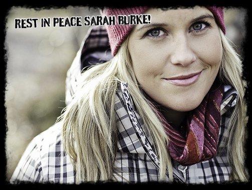 Rest In Peace Sarah Burke!
