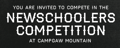 NEWSCHOOLERS COMPETITION AT CAMPGAW FEB. 4TH!