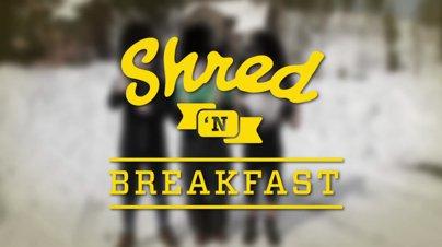 Shred 'N Breakfast Season 3 Premiere