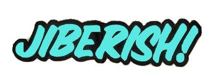 Jiberish shout!