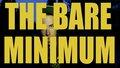 The Bare Minimum