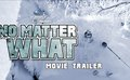 No Matter What Trailer