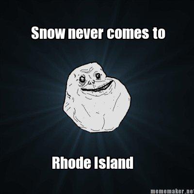 Snow never comes to Rhode Island