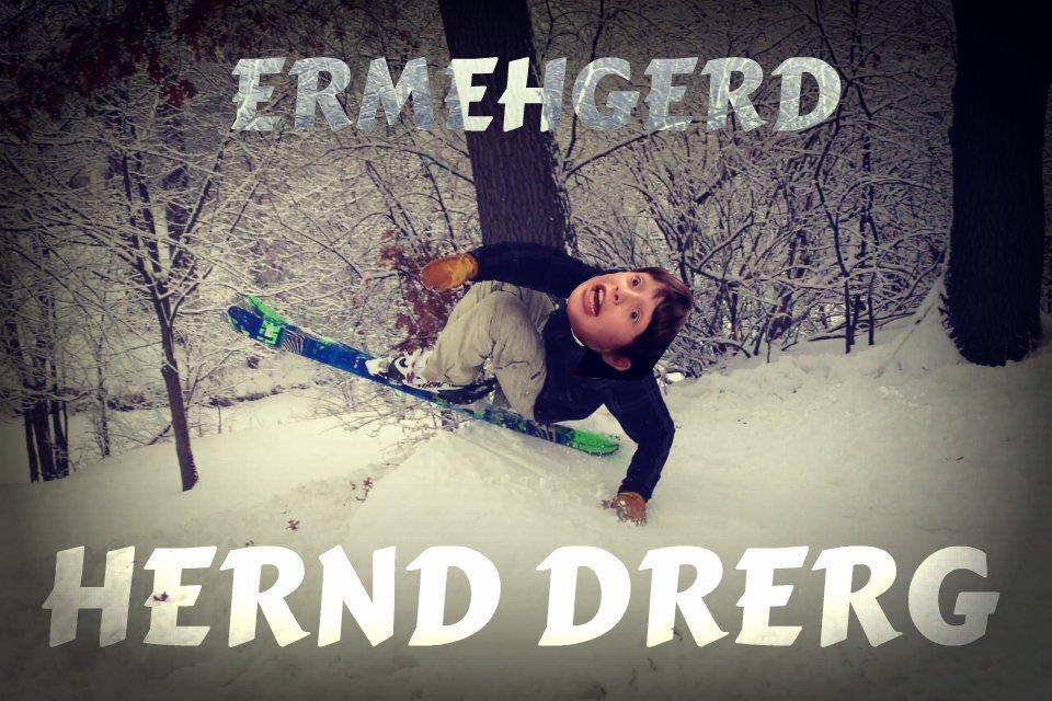 ERMEHGERD HERND DRERG