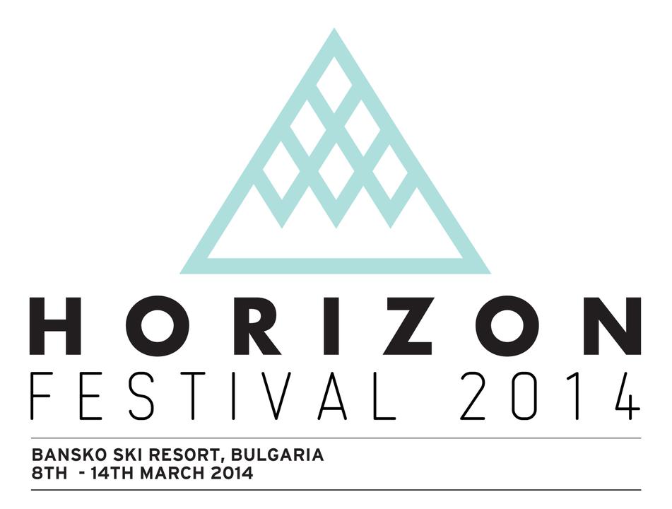 Horizon Festival - Bansko, Bulgaria - 8-14th March 2014