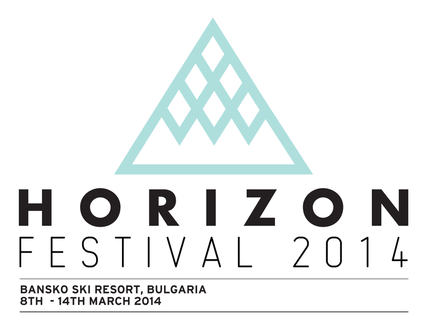 Horizon Festival - Bansko, Bulgaria - 8-14th March 2014