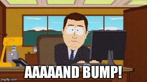 aaaaand bump