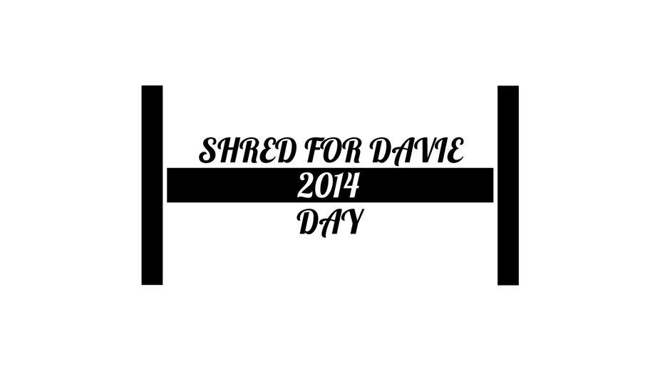 Shred For Davie Day 2014