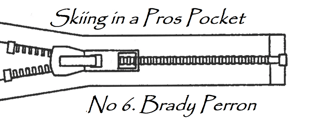 Skiing in a Pros Pocket: Brady Perron