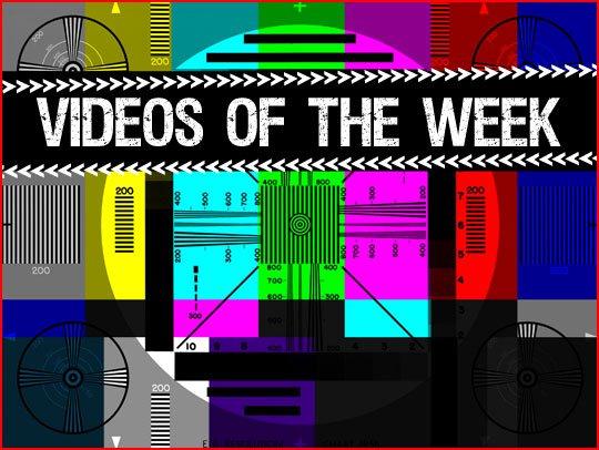 The Best Videos of Last Week