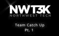 Catching up with the NWT3K Team - Part 1