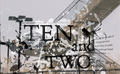 Stept Productions�s presents �Ten and Two�