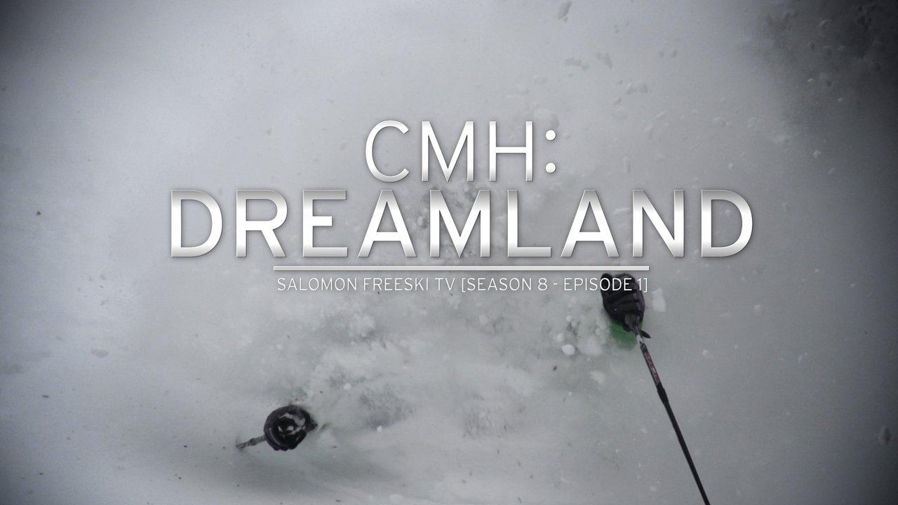 Salomon Freeski TV, Season 8, Episode 2: CMH Dreamland