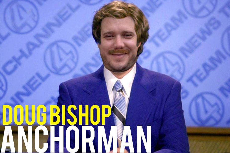 11th-14th December: Doug Bishop is Anchorman