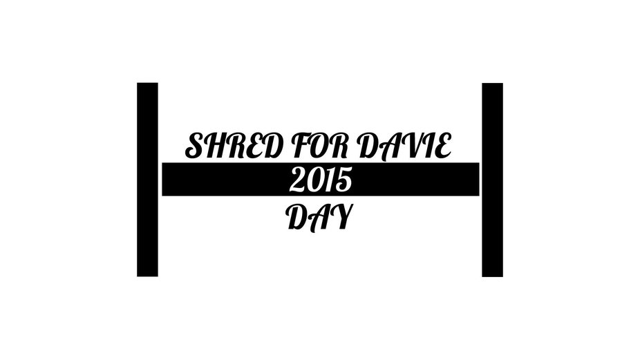 Shred For Davie 2015