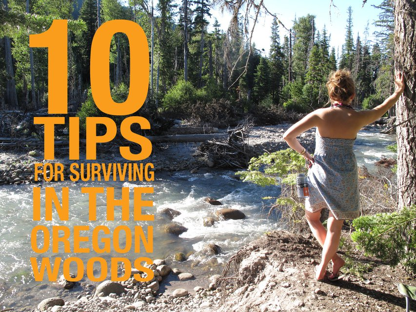 10 Tips for Surviving a Summer in the Oregon Woods