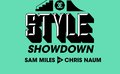 Style Showdown Week #2: Sam Miles vs. Chris Naum