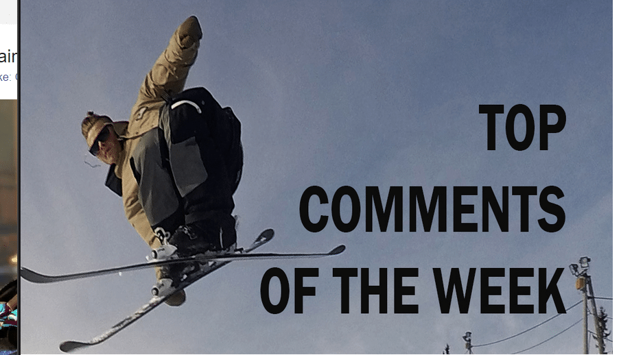 Top Comments of the Week: Skiing Gets Bigger, Epic Fail, Level 1, & More