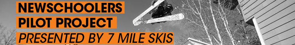 The-Newschoolers-Pilot-Project---presented-by-7-Mile-Skis
