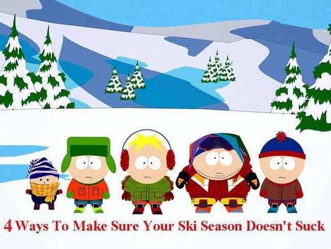 4 Ways To Make Sure Your Ski Season Doesn't Suck
