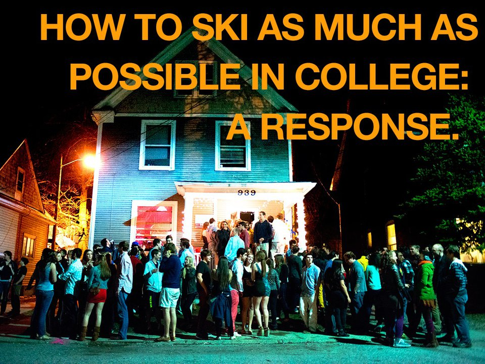 Response: How to Go to College and Ski as Much as Possible