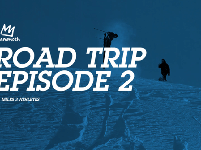 Mammoth Resorts Presents Road Trip Ep.2