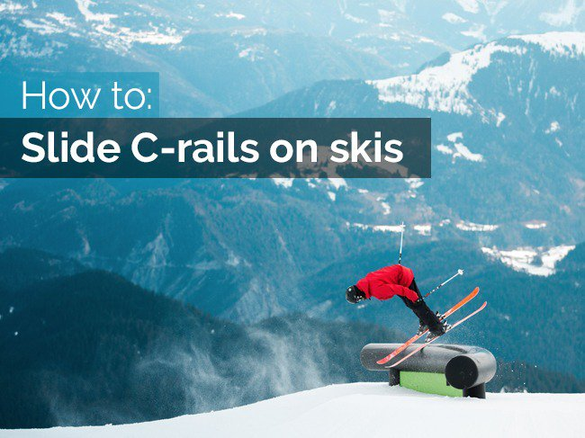 How to slide C-rails on skis
