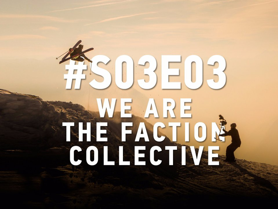 We Are The Faction Collective #S03E03 - OUT NOW