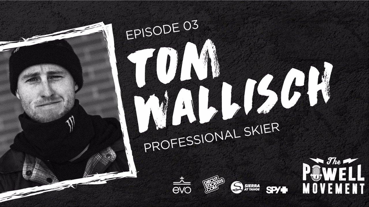 The Powell Movement: Tom Wallisch Interview